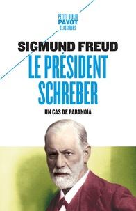 Ipod et télécharger des livres Le Président Schreber  - Un cas de paranoïa par Sigmund Freud 9782228922104 FB2 (French Edition)