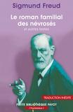 Sigmund Freud - Le roman familial du névrosé et autres textes.
