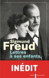 Sigmund Freud - Lettres à ses enfants.