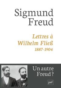 Sigmund Freud et Jeffrey Moussaief Masson - Lettres à Wilhem Fliess, 1887-1904.