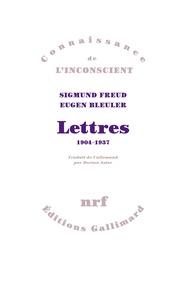 Sigmund Freud et Eugen Bleuler - Lettres - 1904-1937.