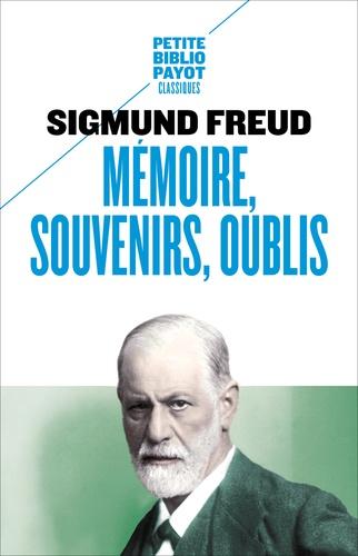 Sigmund Freud - Mémoire, souvenirs, oublis.