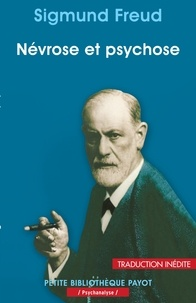 Sigmund Freud et Sigmund Freud - Névrose et psychose.