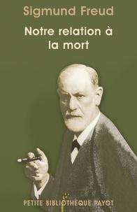 Sigmund Freud et Sigmund Freud - Notre relation à la mort.