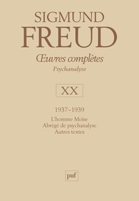 Oeuvres complètes Psychanalyse- Volume 20, 1937-1939, L'homme Moïse ; Abrégé de psychanalyse ; Autres textes - Sigmund Freud   Showmesound.org
