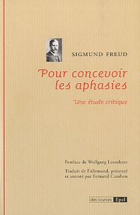 Sigmund Freud - Pour concevoir les aphasies - Une étude critique.