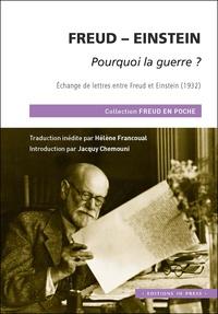 Jacquy Chemouni et Sigmund Freud - Pourquoi la guerre ? - Echange de lettres entre Freud et Einstein (1932).