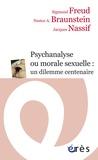 Sigmund Freud et Nestor Braunstein - Psychanalyse ou morale sexuelle : un dilemme centenaire.