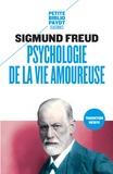 Sigmund Freud - Psychologie de la vie amoureuse.
