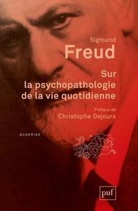 Sigmund Freud - Sur la psychopathologie de la vie quotidienne.