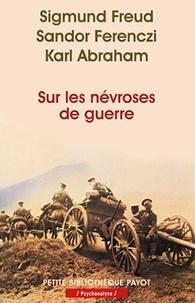 Sigmund Freud et Sandor Ferenczi - Sur les névroses de guerre.