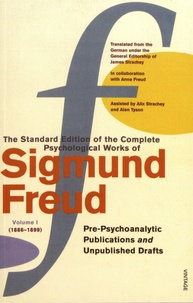 Sigmund Freud - The Standard Edition of the Complete Psychological Works of Sigmund Freud - Volume 1 (1886-1899) Pre-Psychoanalytic Publications and Unpublished Drafts.