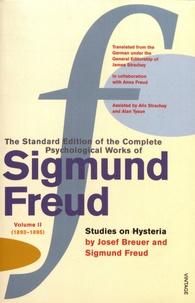 Sigmund Freud et Josef Breuer - The Standard Edition of the Complete Psychological Works of Sigmund Freud - Volume 2 (1893-1895) Studies on Hysteria.