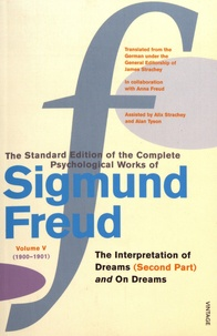Sigmund Freud - The Standard Edition of the Complete Psychological Works of Sigmund Freud - Volume 5 (1900-1901) The Interpretation of Dreams (Second Part) and On Dreams.