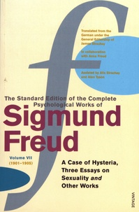 Sigmund Freud - The Standard Edition of the Complete Psychological Works of Sigmund Freud - Volume 7 (1901-1905) A Case of Hysteria, Three Essays on Sexuality and Other Works.