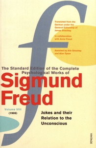 Sigmund Freud - The Standard Edition of the Complete Psychological Works of Sigmund Freud - Volume 8 (1905) Jokes and their Relation to the Unconscious.