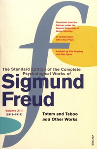 Sigmund Freud - The Standard Edition of the Complete Psychological Works of Sigmund Freud - Volume 13 (1913-1914) Totem and Taboo and Other Works.