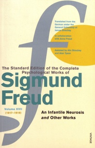 Sigmund Freud - The Standard Edition of the Complete Psychological Works of Sigmund Freud - Volume 17 (1917-1919) An Infantile Neurosis and Other Works.