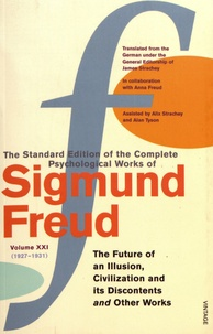 Sigmund Freud - The Standard Edition of the Complete Psychological Works of Sigmund Freud - Volume 21 (1927-1931) The Future an Illusion, Civilization and its Discontents and Other Works.