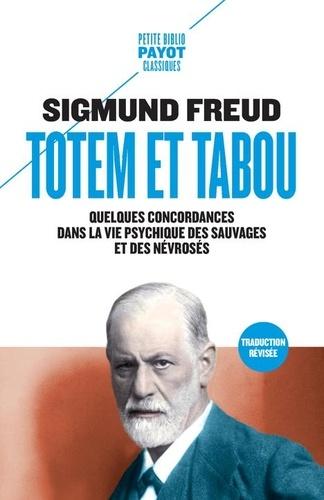 Sigmund Freud - Totem et Tabou - Quelques concordances dans la vie psychique des sauvages et des névrosés.