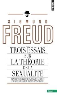 Sigmund Freud - Trois essais sur la théorie de la sexualité.