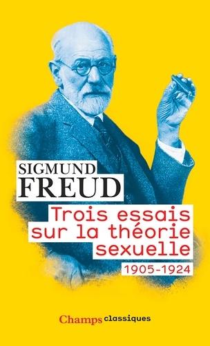Sigmund Freud - Trois essais sur la théorie sexuelle (1905-1924).