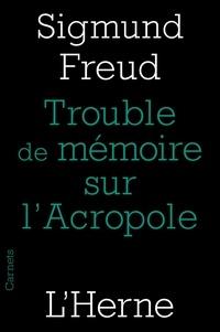 Sigmund Freud - Trouble de mémoire sur l'Acropole suivi de Rêve et télépathie.