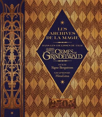 Les Archives De La Magie Dans Les Coulisses Du Film Les Animaux Fantastiques Les Crimes De Grindelwald Beau Livre