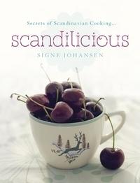 Signe Johansen - Secrets of Scandinavian Cooking . . . Scandilicious.