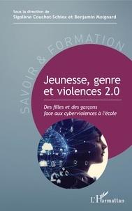 Sigolène Couchot-Schiex et Benjamin Moignard - Jeunesse, genre et violences 2.0 - Des filles et des garçons face aux cyberviolences à l'école.