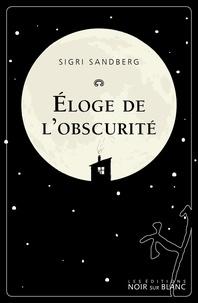 Sigri Sandberg - Eloge de l'obscurité.