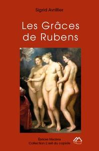 Sigrid Avrillier - Les grâces de Rubens.