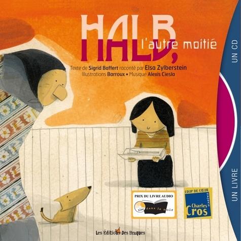 Sigrid Baffert - Halb, l'autre moitié. 1 CD audio