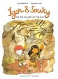 Sigrid Baffert et Sandrine Bonini - Igor & Souky and the Shadows of the Cave.
