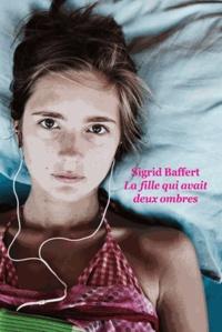 Sigrid Baffert - La fille qui avait deux ombres.