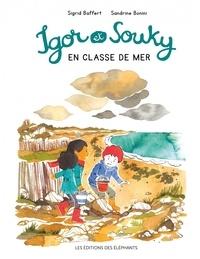 Sigrid Baffert et Sandrine Bonini - Les balades d'Igor et Souky  : Igor et Souky en classe de mer.
