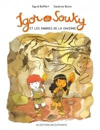 Sigrid Baffert et Sandrine Bonini - Les balades d'Igor et Souky  : Igor et Souky et les ombres de la caverne.