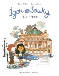 Sigrid Baffert et Sandrine Bonini - Les mercredis d'Igor et Souky  : Igor et Souky à l'opéra.