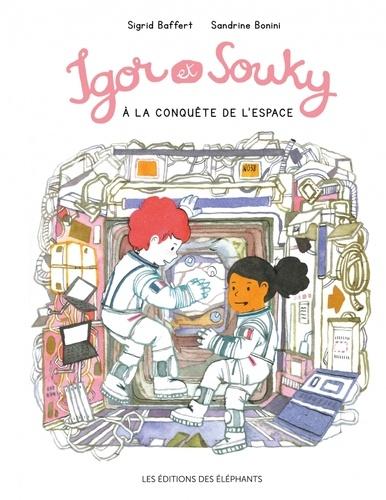 Sigrid Baffert et Sandrine Bonini - Les mercredis d'Igor et Souky  : Igor et Souky à la conquête de l'espace.