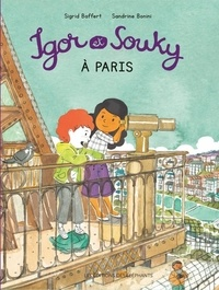 Sigrid Baffert et Sandrine Bonini - Les mercredis d'Igor et Souky  : Igor et Souky à Paris.