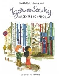 Sigrid Baffert et Sandrine Bonini - Les mercredis d'Igor et Souky  : Igor et Souky au Centre Pompidou.