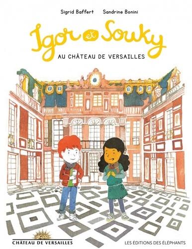 Sigrid Baffert et Sandrine Bonini - Les mercredis d'Igor et Souky  : Igor et Souky au château de Versailles.