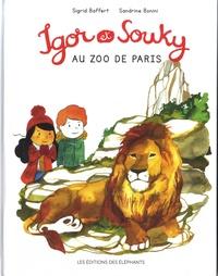 Sigrid Baffert et Sandrine Bonini - Les mercredis d'Igor et Souky  : Igor et Souky au zoo de Paris.