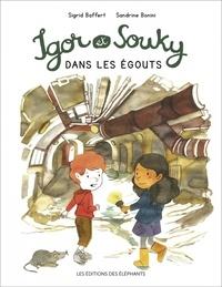 Sigrid Baffert et Sandrine Bonini - Les mercredis d'Igor et Souky  : Igor et Souky dans les égouts.