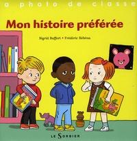 Sigrid Baffert et Frédéric Rébéna - Mon histoire préférée.