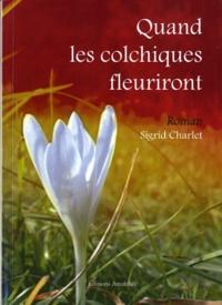 Sigrid Charlet - Quand les colchiques fleuriront.