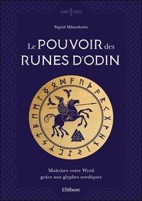 Sigrid Manedottir - Le pouvoir des runes d'Odin - Maîtrisez votre Wyrd grâce aux glyphes nordiques.