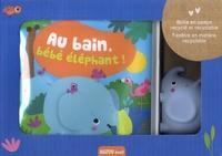 Sigrid Martinez - Au bain, bébé éléphant ! - Avec 1 jouet offert.