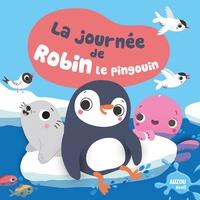 Sigrid Martinez - La journée de Robin le pingouin - Avec 1 figurine en plastique.