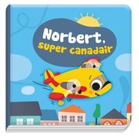 Sigrid Martinez - Norbert, super canadair - Avec un jouet.